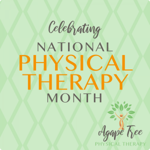 Celebrating National Physical Therapy month at Agape Tree Physical Therapy!